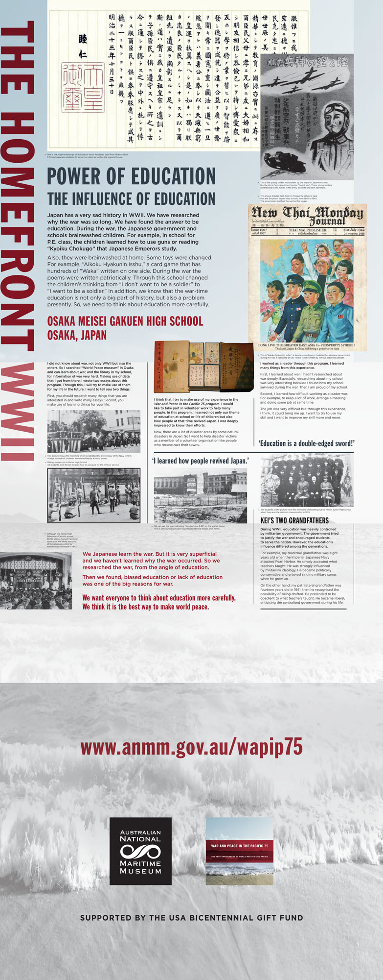In 2018 classes investigated the homefront, examining how civilians lived in a world at war and contributed to the war effort. Each school's research was compiled to form a banner exhibition that will be shown at the museum then travel in Australia and to the USA and Japan.